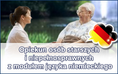 Opiekun osób starszych i niepełnosprawnych z modułem języka niemieckiego
