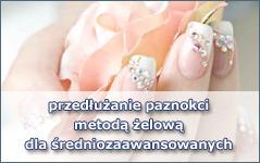 Przedłużanie paznokci metodą żelową dla średniozaawansowanych